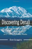 Discovering Denali: A Complete Reference Guide to Denali National Park and Mount McKinley, Alaska